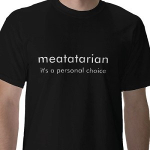 meatatarian, personal choice, t-shirt, vegan, vegetarian, animal rights
