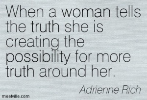 Quotation-Adrienne-Rich-woman-truth-possibility-Meetville-Quotes-173381